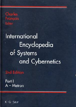 International Encyclopedia of Systems and Cybernetics, Charles Francois, IFSR Newsletter 2012 Vol. 29 No. 1 September